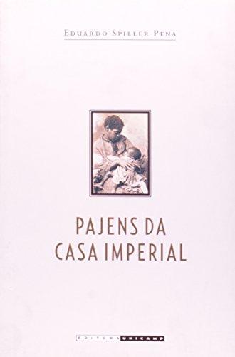 Pajens da Casa Imperial - Jurisconsultos, escravidão e a Lei de 1871, livro de Eduardo Spiller Pena