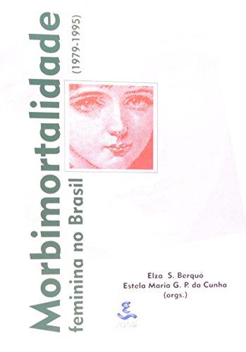 Morbimortalidade feminina no Brasil (1979-1995), livro de Elza S. Berquó, Estela Maria G. P. da Cunha