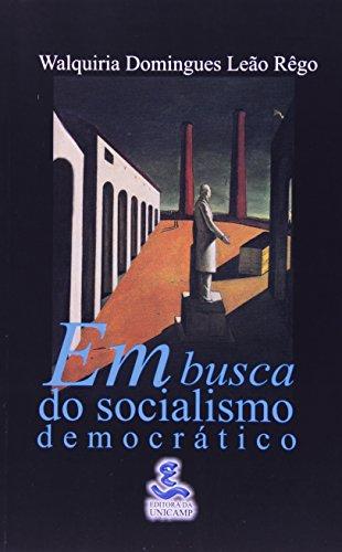 Em Busca do Socialismo Democrático - o liberal-socialismo italiano: o debate dos anos 20 e 30, livro de Walquiria Domingues Leão Rêgo