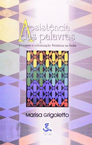A resistência das palavras -Discurso e colonização britânica na Índia, livro de Marisa Grigoletto