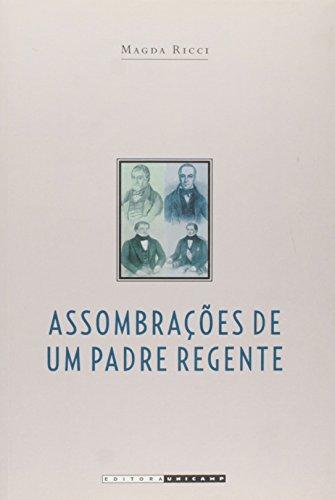 Assombrações de um Padre Regente - Diogo Antônio Feijó (1784 - 1843), livro de Magda Ricci
