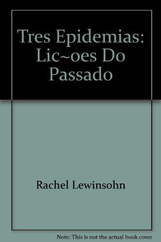 Três epidemias - Lições do passado, livro de Rachel Lewinsohn