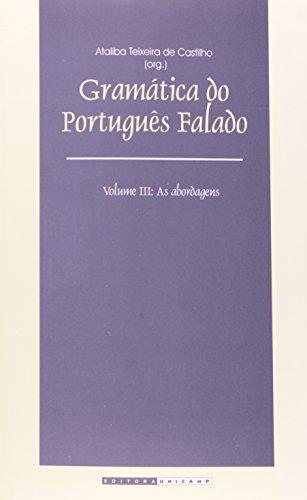 Gramática do português falado - Vol. III As abordagens, livro de Ataliba Teixeira de Castilho (Org.)
