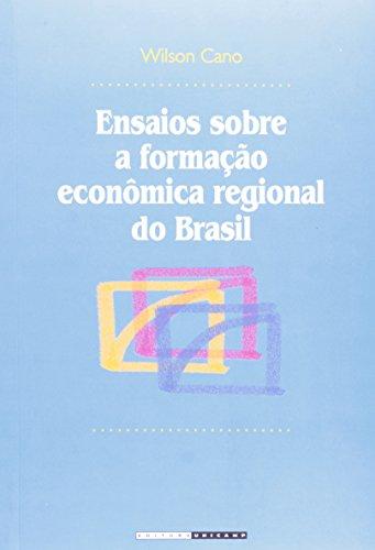 Ensaios sobre a formação econômica regional do Brasil, livro de Wilson Cano