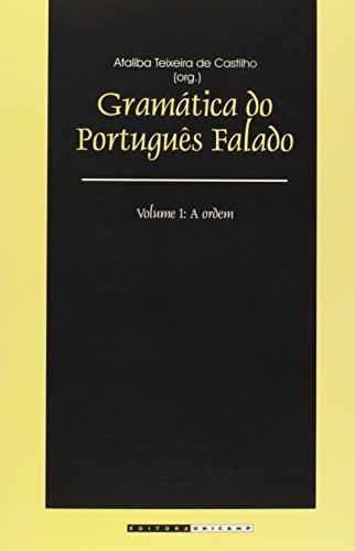 Gramática do português falado - Vol. I A ordem, livro de Ataliba Teixeira de Castilho (Org.)