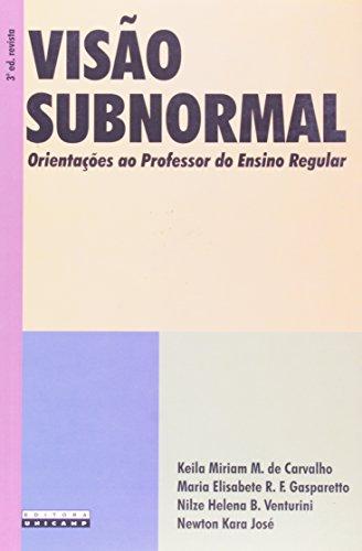 Visão Subnormal - orientações ao professor do ensino regular, livro de Newton Kara José, Keila Miriam M. de Carvalho, Nilze Helena B. Venturini, Maria Elisabete R. F. Gasparetto