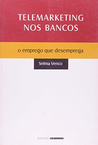 Telemarketing nos bancos - O emprego que desemprega, livro de Selma Venco