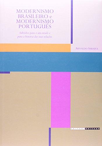 Modernismo Brasileiro e Modernismo Português - Subsídios para o seu estudo e para a história das suas relações, livro de Arnaldo Saraiva