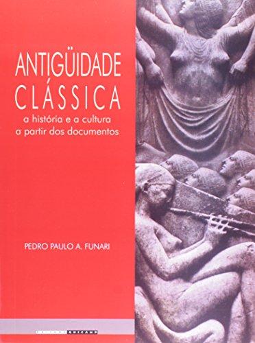 Antiguidade Clássica - a história e a cultura a partir dos documentos, livro de Pedro Paulo A. Funari