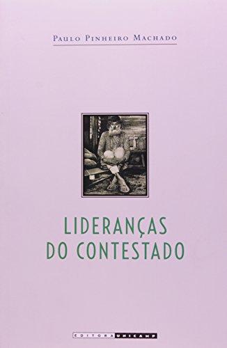 Lideranças do contestado - A formação e a atuação das chefias caboclas (1912-1916), livro de Paulo Pinheiro Machado