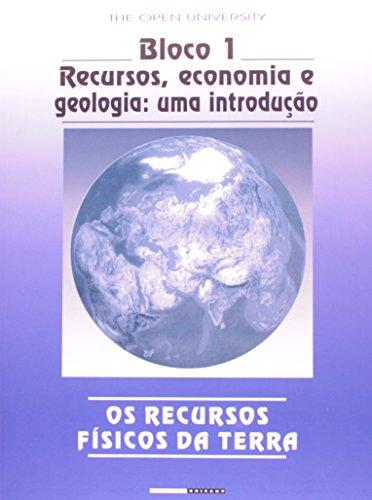Os Recursos Físicos da Terra - Bloco 1 - Recursos, economia e geologia: uma introdução, livro de The Open University, Geoff Brown e outros