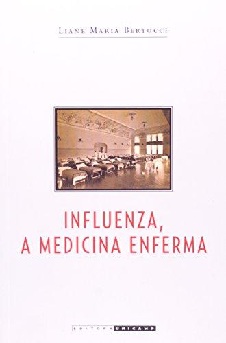 Influenza, a medicina enferma - Ciência e práticas de cura na época da gripe espanhola em São Paulo, livro de Liane Maria Bertucci