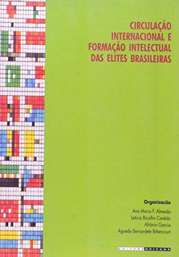 Circulação internacional e formação intelectual das elites brasileiras, livro de Ana Maria F. Almeida, Letícia Bicalho Canêdo, Afrânio Garcia, Agueda Bernardete Bittencourt