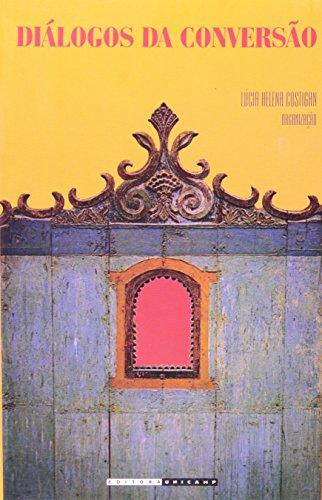 Diálogos da Conversão - Missionários, índios, negros e judeus no contexto ibero-americano do período barroco, livro de Lúcia Helena Costigan