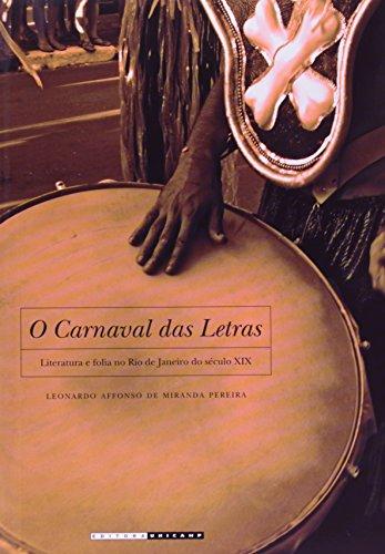 O Carnaval das Letras - Literatura e folia no Rio de Janeiro do século XIX, livro de Leonardo Affonso de Miranda Pereira