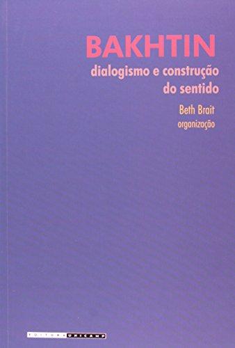 Bakhtin, dialogismo e construção do sentido, livro de Beth Brait