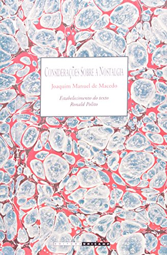 Considerações sobre a nostalgia, livro de Joaquim Manuel de Macedo, Ronald Polito Myriam Bahia Lopes, Ronald Poli