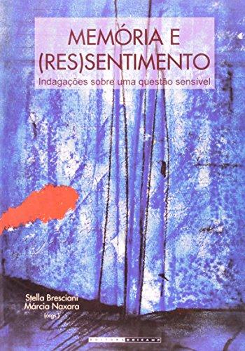 Memória e (res)sentimento - Indagações sobre uma questão sensível, livro de Márcia Naxara, Stella Bresciani (Orgs.)