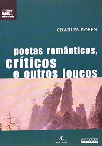 Poetas românticos, críticos e outros loucos, livro de Charles Rosen