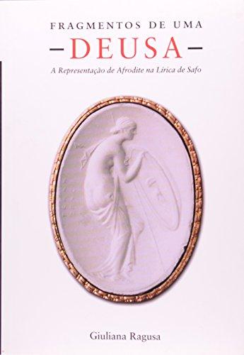 Fragmentos de uma deusa - A representação de Afrodite na lírica de Safo, livro de Giuliana Ragusa