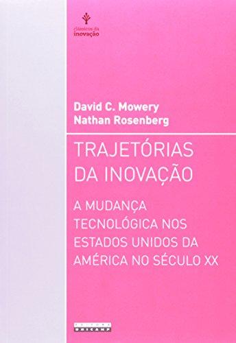 Trajetórias da inovação - A mudança tecnológica nos Estados Unidos da América no século XX, livro de David C. Mowery, Nathan Rosenberg (Orgs.)