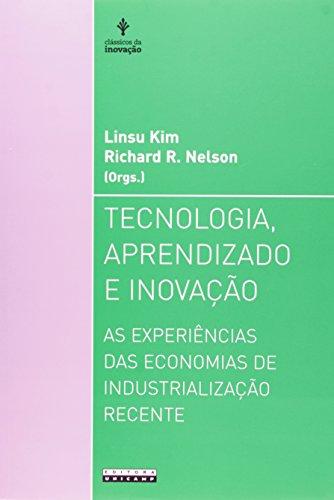 Tecnologia, aprendizado e inovação - As experiências das economias de industrialização recente, livro de Linsu Kim, Richard R. Nelson (Orgs.)