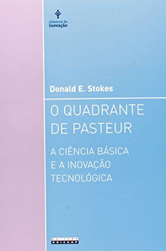 O quadrante de Pasteur - A ciência básica e a inovação tecnológica, livro de Donald E. Stokes