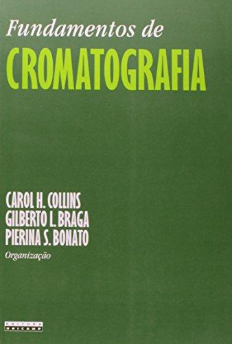 Fundamentos de cromatografia, livro de Carol H. Collins, Gilberto L. Braga, Pierina S. Bonato (Orgs.)