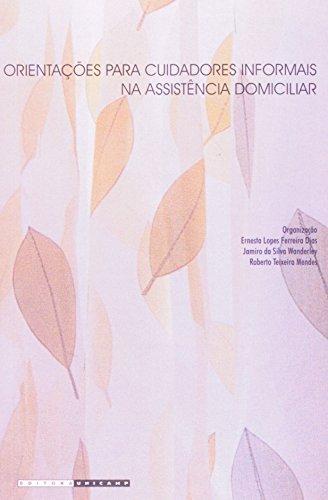 Orientações para cuidadores informais na assistência domiciliar, livro de Ernesta Lopes Ferreira Dias, Jamiro da Silva Wanderley, Roberto Teixeira Mendes