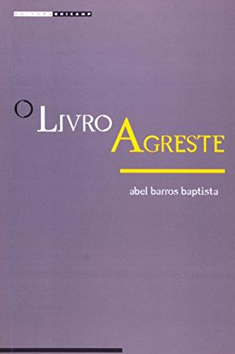 O livro agreste - Ensaio de curso de literatura brasileira, livro de Abel Barros Baptista