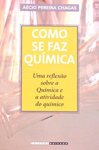 Como se faz Química - uma reflexão sobre a Química e a atividade do químico, livro de Aécio Pereira Chagas