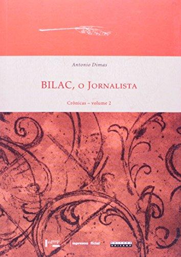 Bilac, o Jornalista, livro de Antonio Dimas