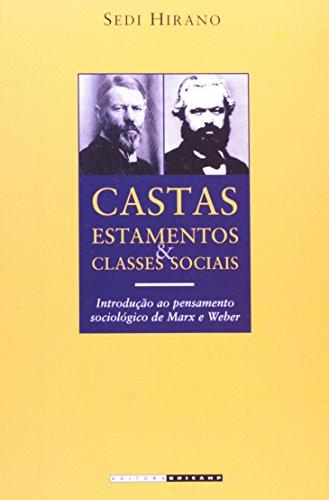 Castas, Estamentos e Classes Sociais - introdução ao pensamento sociológico de Marx e Weber, livro de Sedi Hirano