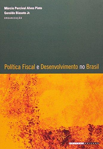 Política fiscal e desenvolvimento no Brasil, livro de Márcio Percival Alves Pinto, Geraldo Biasoto Jr. (Orgs.)