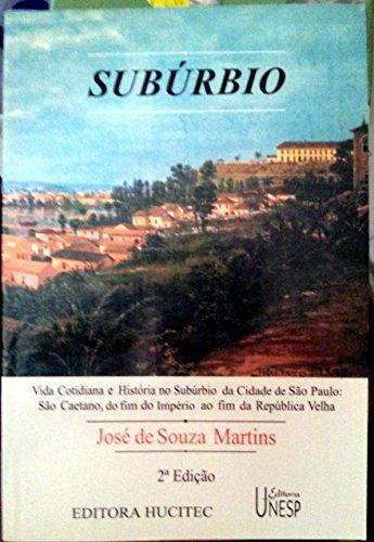 Subúrbio - vida cotidiana e história no subúrbio da cidade de São Paulo, livro de José de Souza Martins