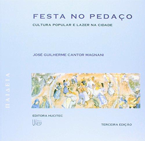 Festa no pedaco - cultura popular e lazer na cidade, livro de José Guilherme Cantor Magnani