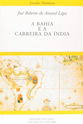 A Bahia e a carreira da Índia, livro de José Roberto do Amaral Lapa