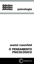 PENSAMENTO PSICOLÓGICO, O, livro de Anatol Rosenfeld