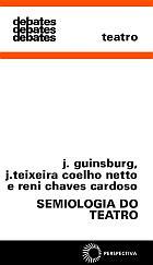 SEMIOLOGIA DO TEATRO, livro de J. Guinsburg, J. Teixeira Coelho Netto e Reni Chaves Cardoso (orgs.)