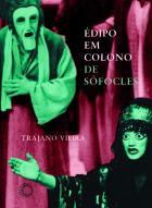 ÉDIPO EM COLONO DE SÓFOCLES, livro de Trajano Vieira
