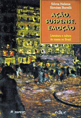 AÇÃO, SUSPENSE, EMOÇÃO, livro de Silvia Helena Simões Borelli