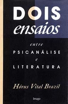 Dois ensaios entre psicanálise e literatura, livro de Hórus Vital Brasil