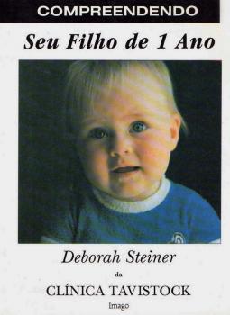Compreendendo seu filho de 1 ano, livro de Deborah Steiner