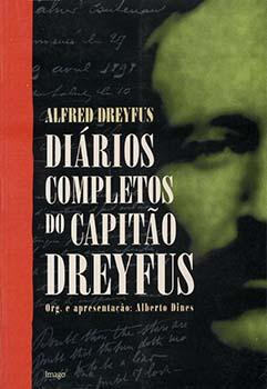Diários completos do capitão Dreyfus, livro de Alberto Dines, Alfred Dreyfus