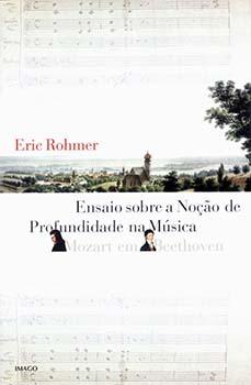 Ensaio sobre a noção de profundidade na música - Mozart em Beethoven, livro de Eric Rohmer