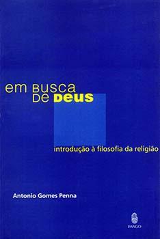 Em busca de Deus - Introdução à filosofia da religião, livro de Antonio Gomes Penna