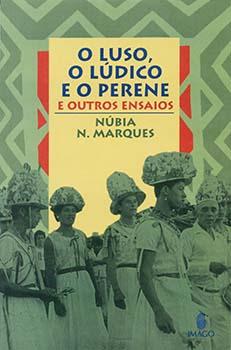 O luso, o lúdico e o perene - E outros ensaios, livro de Núbia N. Marques