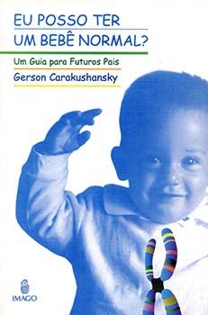 Eu posso ter um bebê normal? - Um guia para futuros pais, livro de Gerson Carakushansky