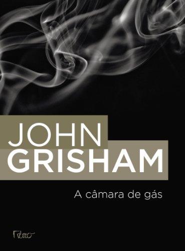 CAMARA DE GAS, A, livro de GRISHAM, JOHN