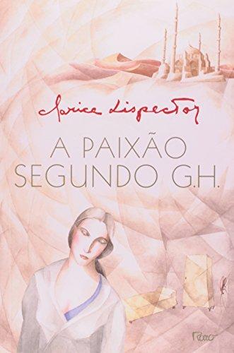 A PAIXÃO SEGUNDO G.H., livro de Clarice Lispector